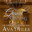 The Grand Opening: Dare Valley, Book 3 (       UNABRIDGED) by Ava Miles Narrated by Em Eldridge