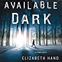 Available Dark Audiobook by Elizabeth Hand Narrated by Carol Monda
