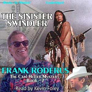 The Sinister Swindler: Carl Heller Series, Book 7 | [Frank Roderus]
