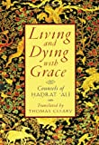 Living and Dying with Grace: Counsels of Hadrat Ali