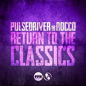 Pulsedriver & Rocco-Return To The Classics