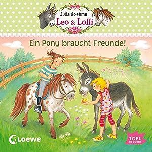 Ein Pony braucht Freunde (Leo & Lolli 1) Hörbuch