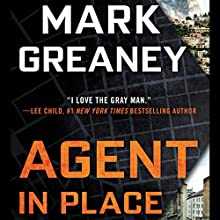 Agent in Place Audiobook by Mark Greaney Narrated by Jay Snyder