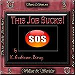 This Job Sucks! | K. Anderson Yancy