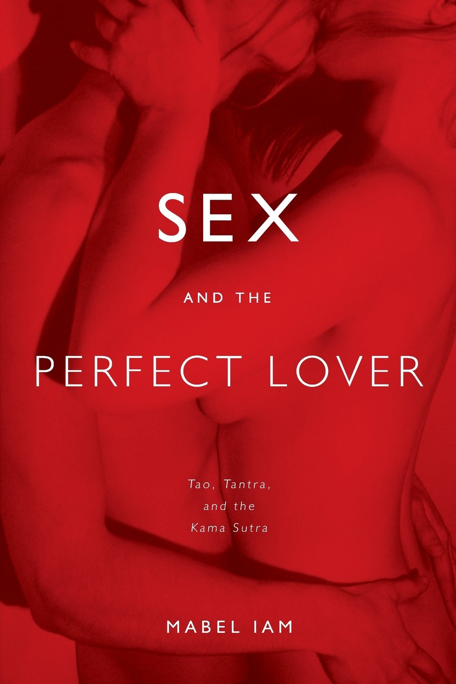 Sex and the Perfect Lover - Mabel Iam