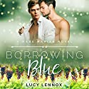 Borrowing Blue: A Made Marian Novel Audiobook by Lucy Lennox Narrated by Michael Pauley
