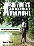Martyn West A Survivor's Manual: The Ultimate Civil Emergency