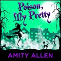 Poison My Pretty: A Cozy Witch Mystery Audiobook by Amity Allen Narrated by Rachel Fulginiti