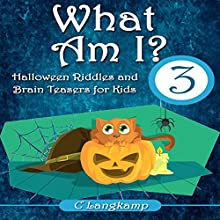 What Am I?: Halloween Riddles and Brain Teasers for Kids Audiobook by C Langkamp Narrated by Sean Householder