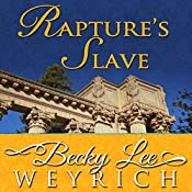 Rapture's Slave | [Becky Lee Weyrich]