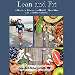 Lean and Fit: A Doctor's Journey to Healthy Nutrition and Greater Wellness   Joseph E. Scherger MD