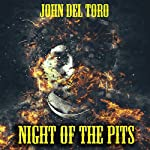 Night of the Pits | John Del Toro