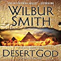 Desert God: A Novel of Ancient Egypt Audiobook by Wilbur Smith Narrated by Mike Grady
