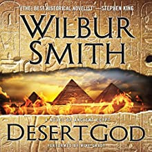 Desert God: A Novel of Ancient Egypt (       UNABRIDGED) by Wilbur Smith Narrated by Mike Grady