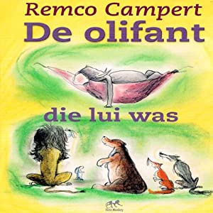 De olifant die lui was [The Elephant Was Lazy] Hörbuch