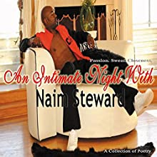 An Intimate Night with Naim Steward (       UNABRIDGED) by Naim Steward Narrated by Derrick E. Hardin