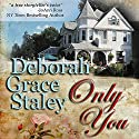 Only You Audiobook by Deborah Grace Staley Narrated by Erin Novotny