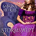 Stormswept Audiobook by Sabrina Jeffries Narrated by Carmen Rose