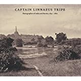 Captain Linnaeus Tripe: Photographer of India and Burma, 1852-1860