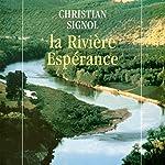 La Rivière Espérance | Christian Signol