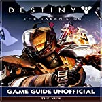 Destiny the Taken King Game Guide Unofficial | The Yuw