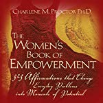 The Women's Book of Empowerment: 323 Affirmations That Change Everyday Problems into Moments of Potential | Charlene M. Proctor