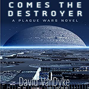 Comes the Destroyer: Plague Wars Series, Book 8 Audiobook