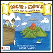 Oscar and Eddie's Search for the Golden Bone | [Shauna Sanders]