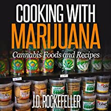 Cooking with Marijuana: Cannabis Foods and Recipes (       UNABRIDGED) by J. D. Rockefeller Narrated by Dave Wright