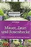 Mauer, Zaun und Rosenhecke: Schöner Sichtschutz für Garten und Terrasse
