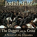 The Dagger and the Cross: A Novel of Crusades Audiobook by Judith Tarr Narrated by James Patrick Cronin