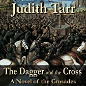 The Dagger and the Cross: A Novel of Crusades | [Judith Tarr]