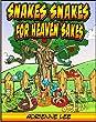 Snakes, Snakes For Heaven Sakes! A Children's Rhyming Book