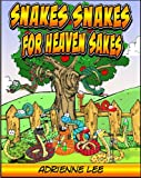 Snakes, Snakes For Heaven Sakes! A Childrens Rhyming Book