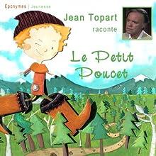 Le Petit Poucet | Livre audio Auteur(s) : Charles Perrault Narrateur(s) : Jean Topart
