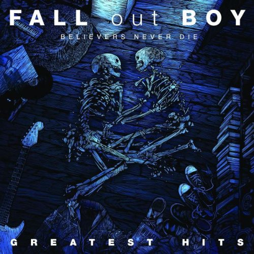 Fall Out Boy - Believers Never Die - Greatest Hits - Zortam Music