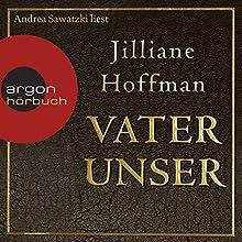 Vater unser Hörbuch von Jilliane Hoffman Gesprochen von: Andrea Sawatzki