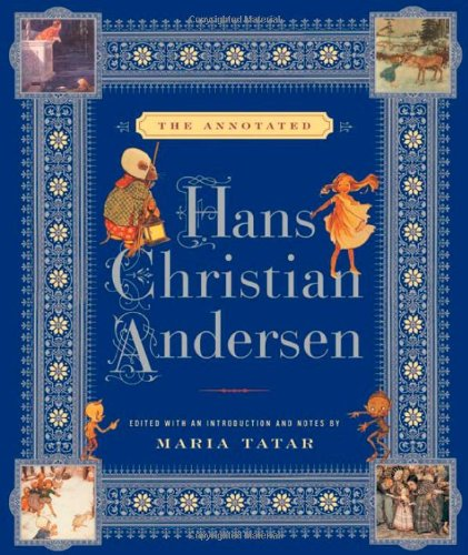 The Annotated Hans Christian Andersen by Maria Tatar