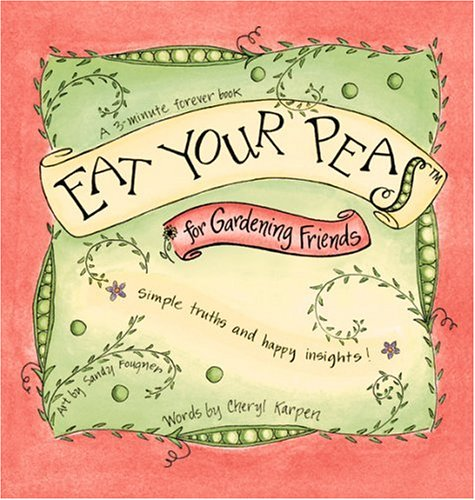 Eat Your Peas: For Gardners (A 3-Minute Forever Book)