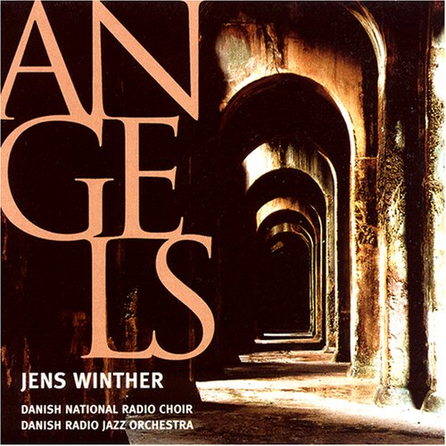 Angels by Jens Winther, Danish Radio Jazz Orchestra and Danish National Radio Choir