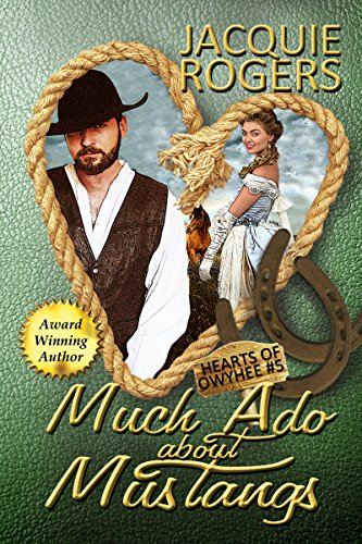 Much Ado About Mustangs (Hearts of Owyhee Western Romance Book 5)