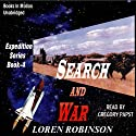 Search and War: Expedition, Book 4 (       UNABRIDGED) by Loren Robinson Narrated by Gregory Papst