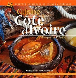 La cuisine africaine 70 recettes faciles for Abidjan net cuisine africaine