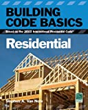 img - for Building Code Basics, Residential: Based on the 2012 International Residential Code (International Code Council) book / textbook / text book