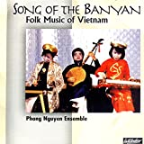 Song Of The Banyan: Folk Music of Vietnam