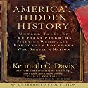 America's Hidden History: Untold Tales of Pilgrims, Fighting Women, and Forgotten Founders (       UNABRIDGED) by Kenneth C. Davis Narrated by Sam Freed, Kenneth C. Davis