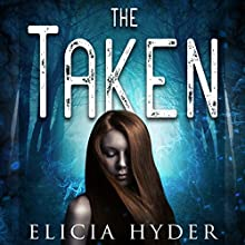 The Taken | Livre audio Auteur(s) : Elicia Hyder Narrateur(s) : Brittany Pressley