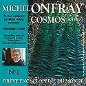 Cosmos : Le temps (Brève encyclopédie du monde 1.2) | Livre audio Auteur(s) : Michel Onfray Narrateur(s) : Michel Onfray