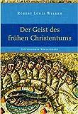 Der Geist des frühen Christentums (3579054236) by Robert Louis Wilken