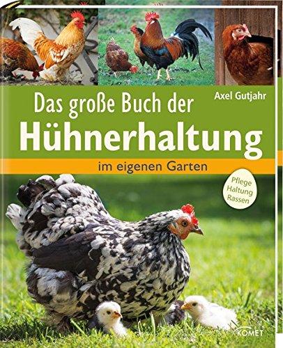Das-groe-Buch-der-Hhnerhaltung-im-eigenen-Garten-Pflege-Haltung-Rassen